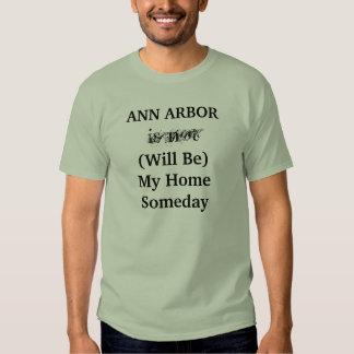 ANN ARBOR sera ma chemise de maison un jour T-shirt