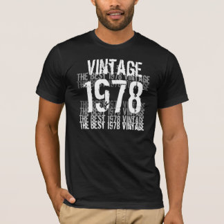 Année de 1978 anniversaires - le meilleur cru 1978 t-shirt
