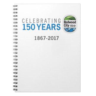 Anniversaire de Redwood City 150th Carnets À Spirale