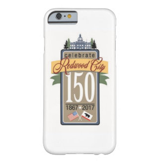 Anniversaire de Redwood City 150th Coque iPhone 6 Barely There