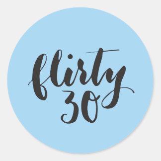 Anniversaire drôle Flirty de 30 manuscrits Sticker Rond