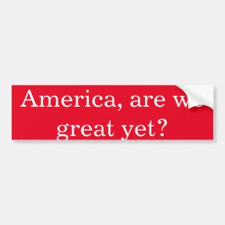 Anti-Atout Amérique, sommes-nous grands encore ? Autocollant Pour Voiture