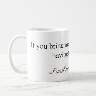 Apportez-moi la tasse de café