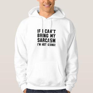 Apportez mon sarcasme veste à capuche