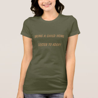Apportez un homeFoster d'enfant pour adopter - T-shirt