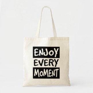 Appréciez chaque moment sac fourre-tout