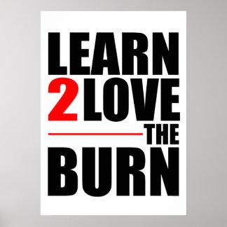 Apprenez à aimer la brûlure posters