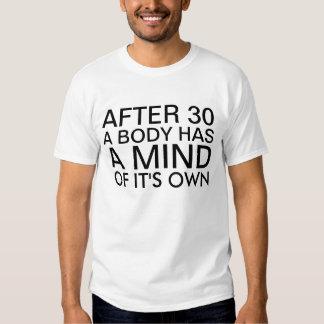 Après que 30 qu'un corps a un esprit de lui est de t-shirts