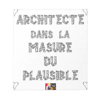 ARCHITECTE, dans la MASURE DU PLAUSIBLE Blocs Notes
