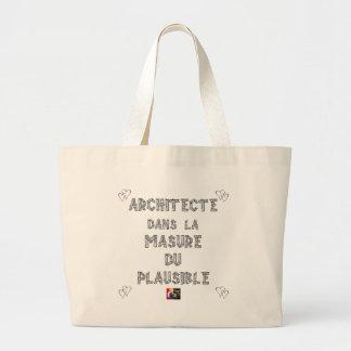 ARCHITECTE, dans la MASURE DU PLAUSIBLE Grand Tote Bag