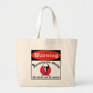 Architectes d'avertissement seulement sacs