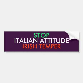 ARRÊTEZ, HUMEUR D'IRLANDAIS, ATTITUDE ITALIENNE ADHÉSIF POUR VOITURE