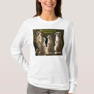Arrêtez le T-shirt de regarder Meerkat
