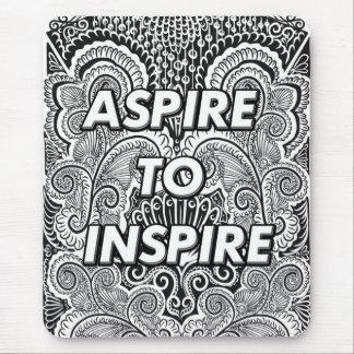 ASPIREZ POUR INSPIRER - la citation positive de Tapis De Souris