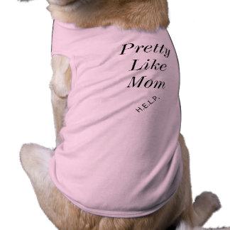 """""""Assez pièce en t de chienchien comme maman"""" T-shirt Pour Chien"""