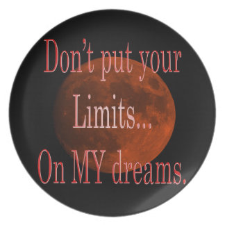 Assiette Ne mettez pas vos limites sur mon rêve