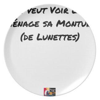 ASSIETTE QUI VEUT VOIR LOIN MÉNAGE SA MONTURE (DE LUNETTES)