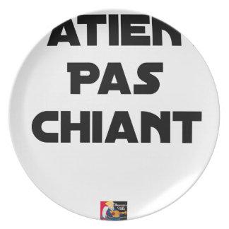 Assiettes En Mélamine Patient pas Chiant - Jeux de Mots - Francois Ville