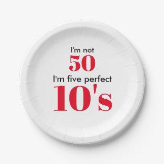 """Assiettes En Papier I """" m non 50 je suis les cinq années 10 parfaites"""