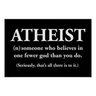 athée : quelqu'un qui croit à l'un moins un dieu posters