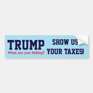 """""""Atout. Que cachez-vous ? Montrez-nous vos impôts Autocollant Pour Voiture"""
