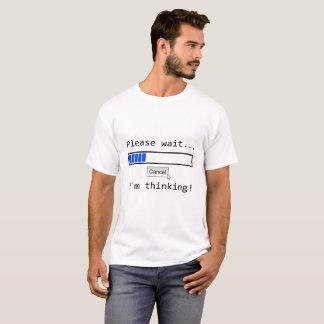 Attente, je pense t-shirt