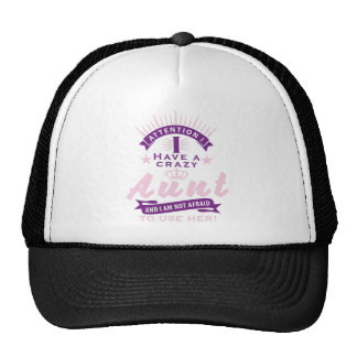 Attention i a have crazy aunt casquette trucker