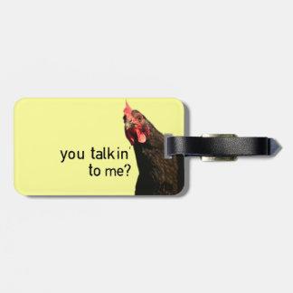 Attitude drôle Chicke - vous Talkin à moi ? Étiquette À Bagage