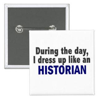 Au cours de la journée je m'habille comme un histo badge carré 5 cm