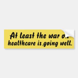 Au moins la guerre sur des soins de santé va bien autocollant de voiture