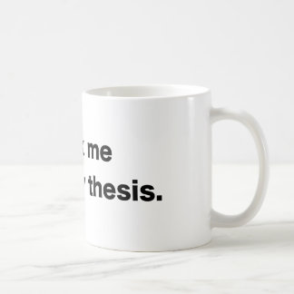 Au sujet de ma thèse - tasse de café blanc