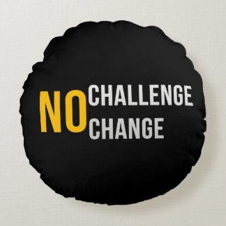 Aucun défi aucun coussin de changement