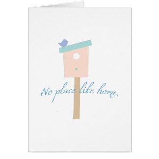 Aucun endroit n'aiment à la maison carte de vœux