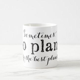 Aucun plan n'est les meilleurs plans - tasse