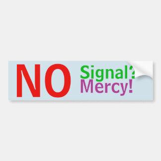 Aucun signal ? Aucune pitié ! autocollant