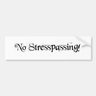 aucun stresspassing ! autocollant de voiture