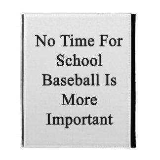 Aucun temps pour le base-ball d école n est plus étui iPad folio