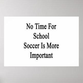 Aucun temps pour le football d'école n'est plus affiches