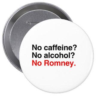 Aucune caféine aucun alcool aucun Romney.png Pin's