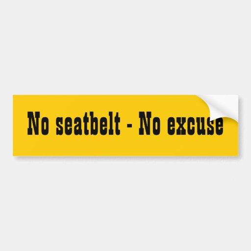 Aucune ceinture de sécurité - aucune excuse adhésifs pour voiture