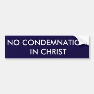 Aucune condamnation en Christ Bumpersticker Autocollant De Voiture