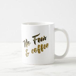 Aucune crainte - la tasse de café