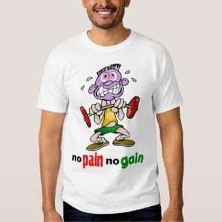 Aucune douleur aucun gain t-shirts