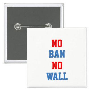 Aucune interdiction aucun mur pin's