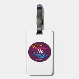 Aucune valeur de enseignement étiquette à bagage