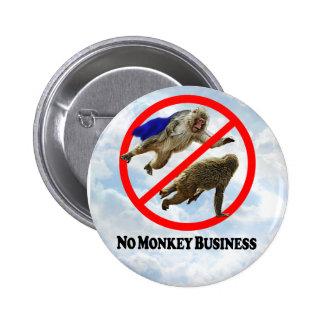 Aucunes affaires de singe - bouton rond pin's