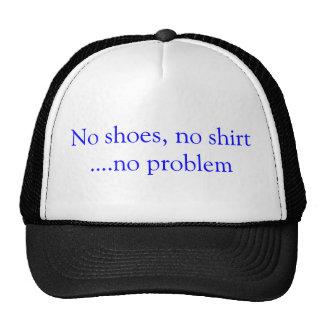 Aucunes chaussures aucune chemise aucun casquette