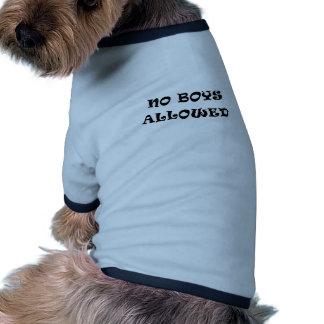 Aucuns garçons permis t-shirt pour chien
