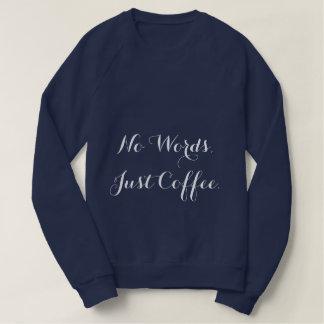 Aucuns mots, juste sweatshirt de café