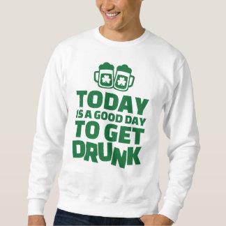 Aujourd'hui est un beau jour à obtenir bu sweatshirt